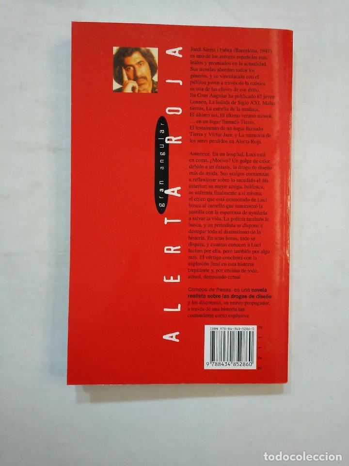 Libros de segunda mano: CAMPOS DE FRESAS. JORDI SIERRA I FABRA. ALERTA ROJA GRAN ANGULAR EDITORIAL Nº 10. SM. TDK359 - Foto 2 - 152725538