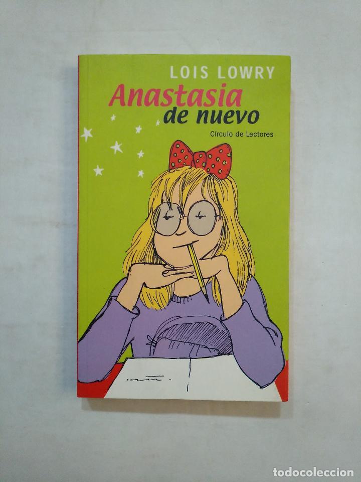 ANASTASIA DE NUEVO. LOIS LOWRY .- CIRCULO DE LECTORES. TDK371 (Libros de Segunda Mano - Literatura Infantil y Juvenil - Novela)