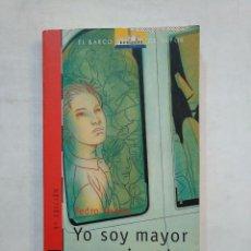 Libros de segunda mano: YO SOY MAYOR QUE MI PADRE. - SORELA, PEDRO. EL BARCO DE VAPOR Nº 1. EDITORIAL SM. TDK371. Lote 152738030