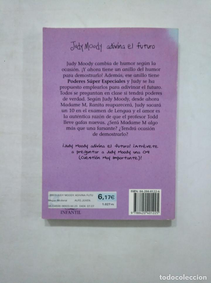Libros de segunda mano: JUDY MOODY ADIVINA EL FUTURO. MEGAN MCDONALD. ALFAGUARA JUVENIL. TDK371 - Foto 2 - 152839818