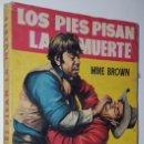 Libros de segunda mano: NOVELA / MIKE BROWN / LOS PIES PISAN LA MUERTE / EXCLUSIVAS FERMA Nº 4 /1958. Lote 152843154