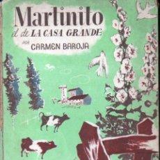 Libros de segunda mano: CARMEN BAROJA : MARTINITO EL DE LA CASA GRANDE (JUVENTUD, 1942). Lote 153449510