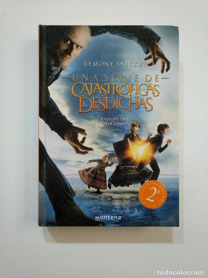 UNA SERIE DE CATASTROFICAS DESDICHAS. LEMONY SNICKET. MONTENA. TDK374 (Libros de Segunda Mano - Literatura Infantil y Juvenil - Novela)