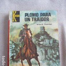 Libros de segunda mano: PLOMO PARA UN TRAIDOR - KANSAS - BLACK MORAN BB. Lote 154865950