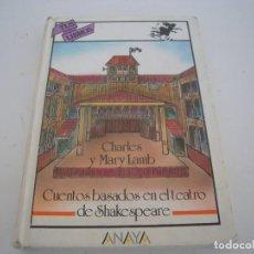 Libros de segunda mano: CHARLES Y MARY LAMB 3º EDICION TUS LIBROS ANAYA. Lote 154932206