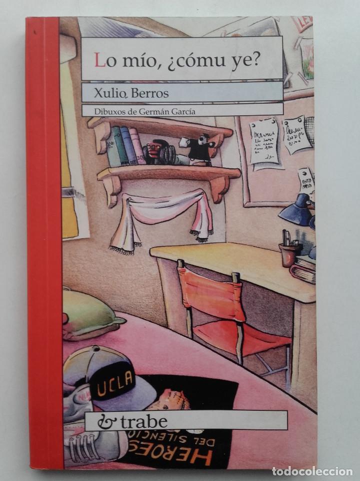 LO MIO ¿COMU YE? - XULIO BERROS - EDITORIAL TRABE - ESCRITO EN ASTURIANO (Libros de Segunda Mano - Literatura Infantil y Juvenil - Novela)
