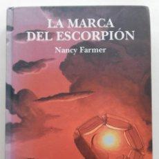 Libros de segunda mano: LA MARCA DEL ESCORPION - NANCY FARMER - ED. DESTINO. Lote 155356910