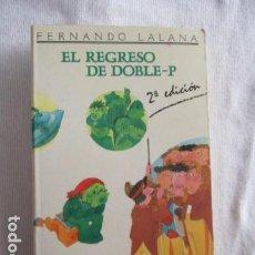 Libros de segunda mano: EL REGRESO DE DOBLE-P - FERNANDO LALANA (PUNTO JUVENIL Nº 12). Lote 157104214