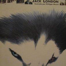 Libros de segunda mano: JACK LONDON--LA LLAMADA DE LO SALVAJE. Lote 157119166