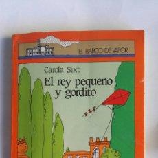 Libros de segunda mano: EL REY PEQUEÑO Y GORDITO. Lote 157132868