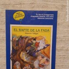 Libros de segunda mano: EL RAPTE DE LA FADA. TRIA LA TEVA AVENTURA. TIMUN MAS.. Lote 160367641