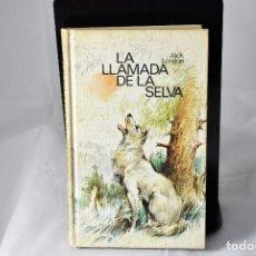 Libros de segunda mano: LA LLAMADA DE LA SELVA . LONDON, JACK. Lote 158020722