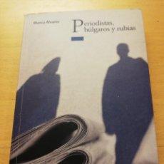 Libros de segunda mano: PERIODISTAS, BÚLGAROS Y RUBIAS (BLANCA ÁLVAREZ) OXFORD. Lote 158329026