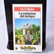 Libros de segunda mano: LA MÁQUINA DEL TIEMPO . WELLS, H.G.. Lote 158396250