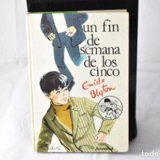Libros de segunda mano: UN FIN DE SEMANA DE LOS CINCO . BLYTON, ENID. Lote 158444166