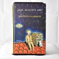Libros de segunda mano: ¿HAY ALGUIEN AHÍ? . GAARDER, JOSTEIN. Lote 158471054