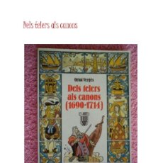 Libros de segunda mano: DELS TELERS ALS CANONS 1690 1714 - ORIOL VERGES - ARRELS Nº 11 - STOCK DE LLIBRERIA !!. Lote 159410458