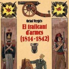 Libros de segunda mano: EL TRAFICANT D'ARMES (1814-1842) - ORIOL VERGES - ARRELS Nº 15 - STOCK DE LLIBRERIA !!!. Lote 159412586