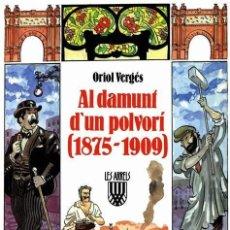 Libros de segunda mano: AL DAMUNT D'UN POLVORÍ (1875-1909) - ORIOL VERGÉS - ARRELS Nº 17 - STOCK BOTIGA - ENVIAMENT GRATIS. Lote 159413274