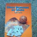 Libros de segunda mano: CINCO SEMANAS EN GLOBO -- JULIO VERNE -- LIBSA 2001 -- . Lote 159572902