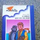 Libros de segunda mano: O AMIGO QUE VEU DO MAR -- MARIANO VARA -- ALA DELTA - EDELVES 1998 -- . Lote 159573186