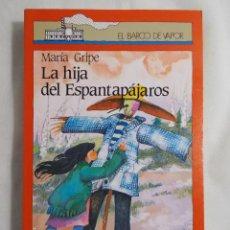 Libros de segunda mano: EL BARCO DE VAPOR (1991) LA HIJA DEL ESPANTAPÁJAROS. Lote 159760326