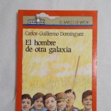 Libros de segunda mano: EL BARCO DE VAPOR (1991) EL HOMBRE DE OTRA GALAXIA. Lote 159760502