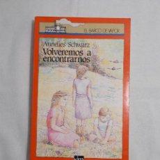 Libros de segunda mano: EL BARCO DE VAPOR (1988) VOLVEREMOS A ENCONTRARNOS . Lote 159760894