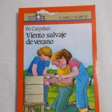Libros de segunda mano: EL BARCO DE VAPOR (1990) VIENTO SALVAJE DE VERANO. Lote 159761050