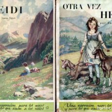 Libros de segunda mano: JUANA SPYRI : HEIDI Y OTRA VEZ HEIDI (JUVENTUD, 1951 Y 1949). Lote 160166826