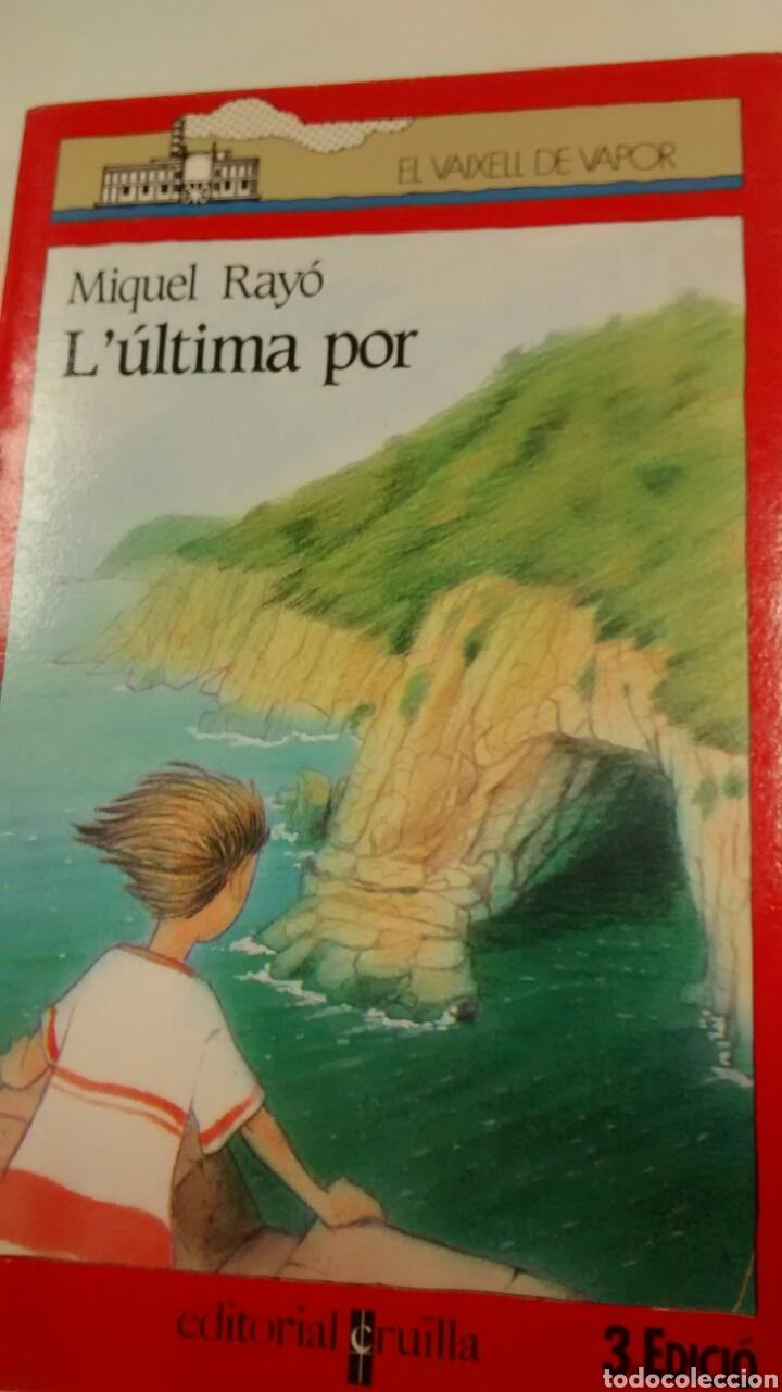 L´ULTIMA POR DE MIQUEL RAYO (CRUILLA) (Libros de Segunda Mano - Literatura Infantil y Juvenil - Novela)