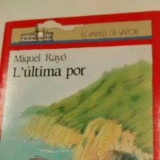 Libros de segunda mano: L´ULTIMA POR DE MIQUEL RAYO (CRUILLA). Lote 160110682