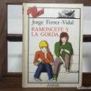 Libros de segunda mano: TUS LIBROS. Nº 72. RAMONCETE Y LA GORDA. JORGE FERRER - VIDAL. ANAYA. Lote 160376134
