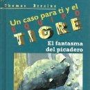 Libros de segunda mano: 2 UN CASO PARA TI Y EL EQUIPO TIGRE EL FANTASMA DEL PICADERO THOMAS BREZINA SM. Lote 160458662