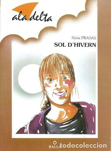 85 ALA DELTA SOL D'HIVERN NURIA PRADAS BAULA (Libros de Segunda Mano - Literatura Infantil y Juvenil - Novela)