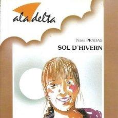 Libros de segunda mano: 85 ALA DELTA SOL D'HIVERN NURIA PRADAS BAULA. Lote 160460002