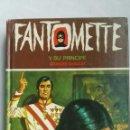 Libros de segunda mano: FANTOMETTE Y SU PRINCIPE. Lote 160538309