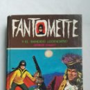 Libros de segunda mano: FANTOMETTE Y EL BANDIDO LEGENDARIO. Lote 160540378
