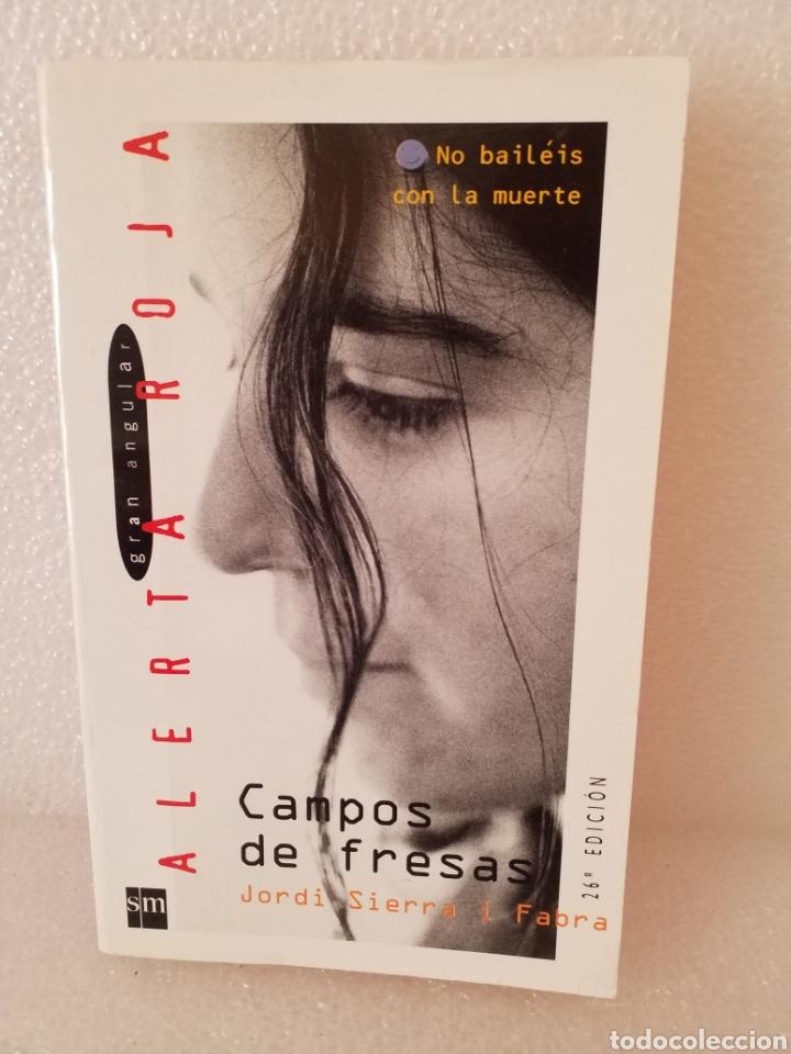 CAMPOS DE FRESA-JORDI SIERRA I FABRA/ALERTA ROJA/GRAN ANGULAR. (Libros de Segunda Mano - Literatura Infantil y Juvenil - Novela)