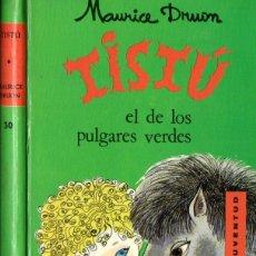 Libros de segunda mano: MAURICE DRUON : TISTU EL DE LOS PULGARES VERDES (JUVENTUD, 1966). Lote 160609942