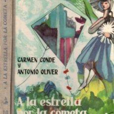 Libros de segunda mano: CARMEN CONDE Y ANTONIO OLIVER : A LA ESTRELLA POR LA COMETA (DONCEL, 1961). Lote 160610858