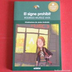 Libros de segunda mano: EL SIGNE PROHIBIT - RODRIGO MUÑOZ AVIA - PREMI EDEBE DE LITERATURA INFANTIL 2015 - EN CATALA. Lote 160982334