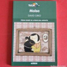 Libros de segunda mano: MOLSA - DAVID CIRICI - PREMI EDEBE DE LITERATURA INFANTIL 2013 - EN CATALA. Lote 160982558