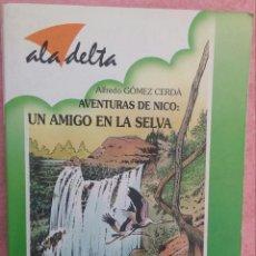 Libros de segunda mano: AVENTURAS DE NICO: UN AMIGO EN LA SELVA – ALFREDO GÓMEZ CERDÁ (EDELVIVES, 1992) /// INFANTIL JUVENIL. Lote 161130070