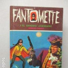 Gebrauchte Bücher - FANTOMETTE Y EL BANDIDO LEGENDARIO (1.979) de Georges Chaulet. Toray. - 161486346