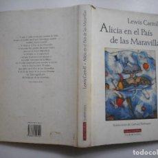 Libros de segunda mano: LEWIS CARROLL ALICIA EN EL PAÍS DE LAS MARAVILLAS Y93782. Lote 161789930