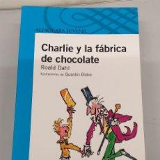 Libros de segunda mano - CHARLIE Y LA FABRICA DE CHOCOLATE - ROALD DAHL / ALFAGUARA JUVENIL - 161997826