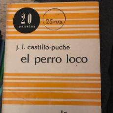 Libros de segunda mano: EL PERRO LOCO / J.L. CASTILLO - PUCHE. Lote 162126332