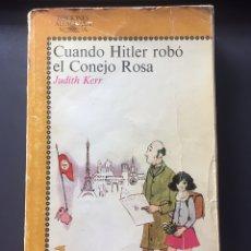 Libros de segunda mano: CUANDO HITLER ROBÓ EL CONEJO ROSA - JUDITH KERR - ALFAGUARA. Lote 162716426