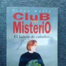 Libros de segunda mano: EL LADRÓN DE CABALLOS - FIONA KELLY - CLUB DEL MISTERIO. Lote 207263646